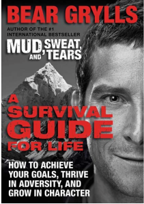 Bear Grylls Survival Guide for Life