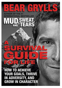 The Bear Grylls Survival Guide for Life